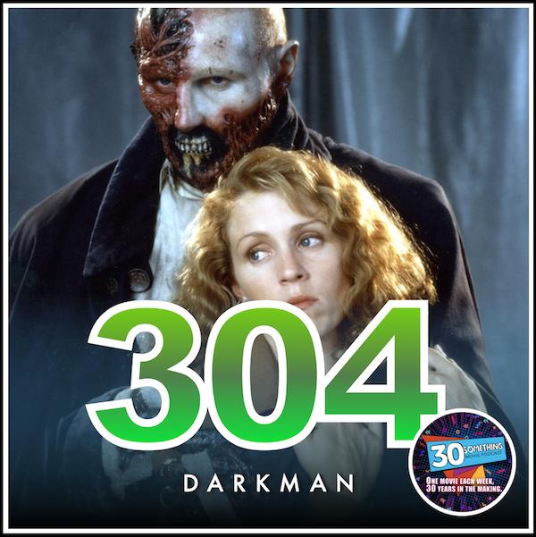 "Episode #304: ""Batman Returns... I mean..."" | Darkman (1990) Image"