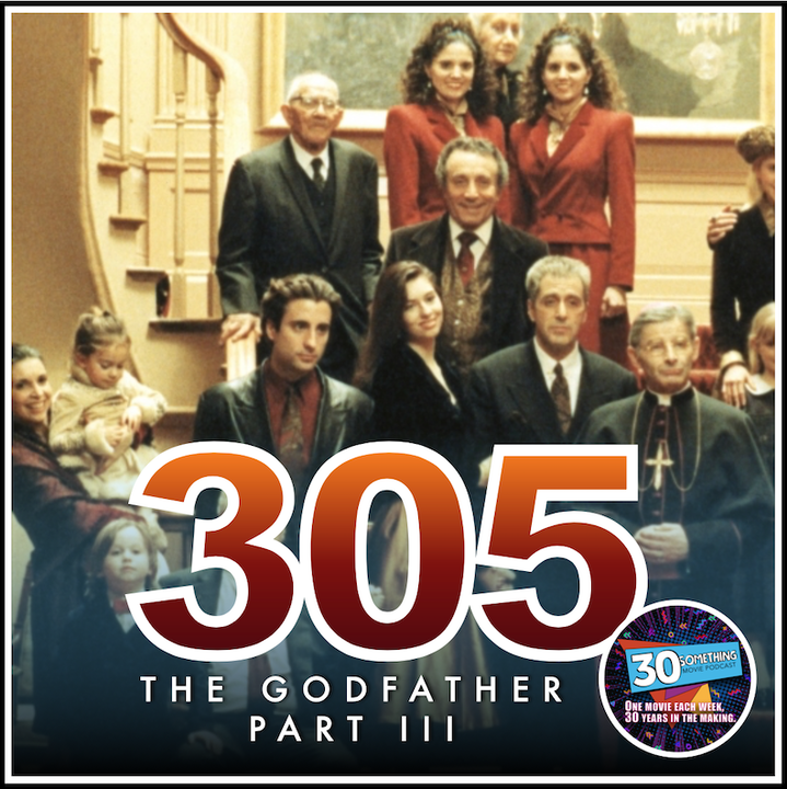 "Episode #305: ""They Pulled Me Back In"" 