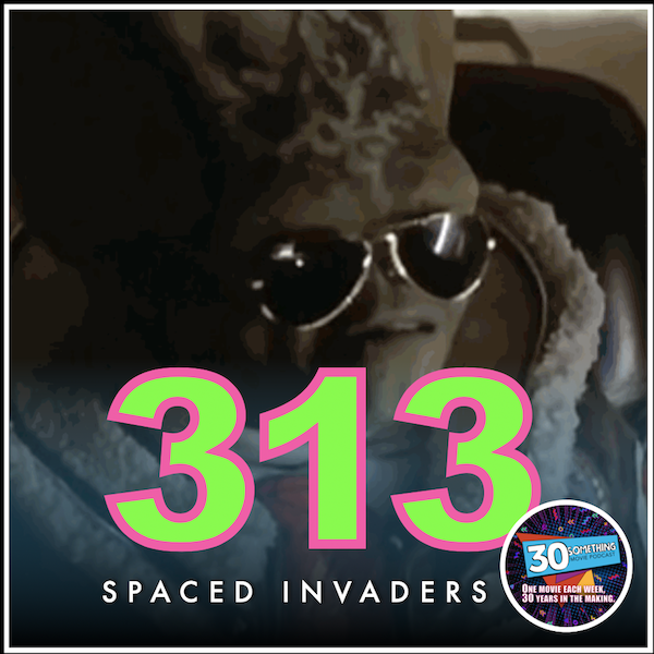 """Episode #313: """"Prepare to Die Earth Scum"""" 