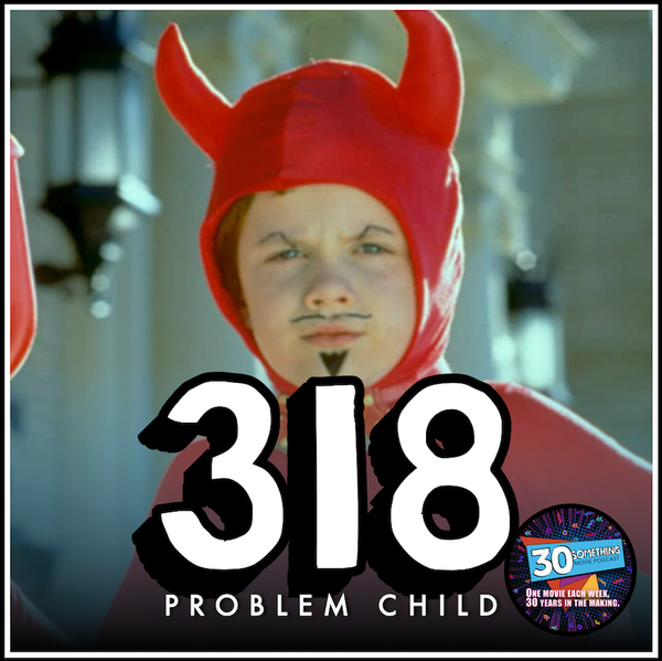 "Episode #318: ""Houston, we have a problem"" | Problem Child (1990) Image"