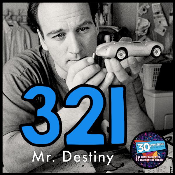 "Episode #321: ""Call the mud guy"" | Mr. Destiny (1990) Image"