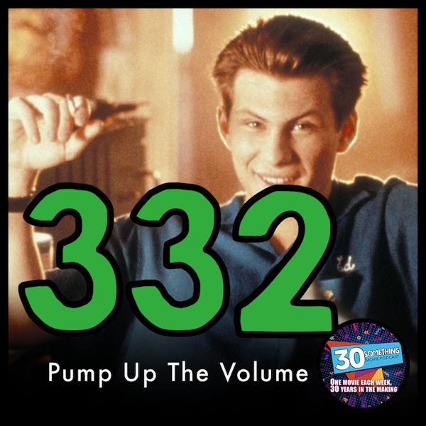 "Episode #332: ""Talk Hard"" | Pump Up The Volume (1990)"