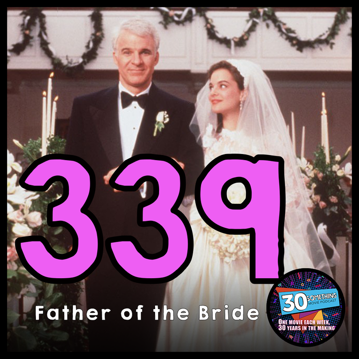 """Episode #339: """"George Banks is saying NO!"""" 