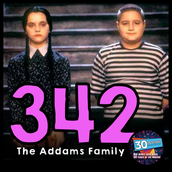 """Episode #342: """"Are They Made With Real Girl Scouts?""""   The Addams Family (1991) Image"""