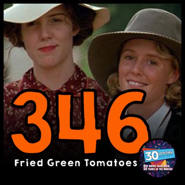 "Episode #346: ""Towanda!""   Fried Green Tomatoes (1991) Image"