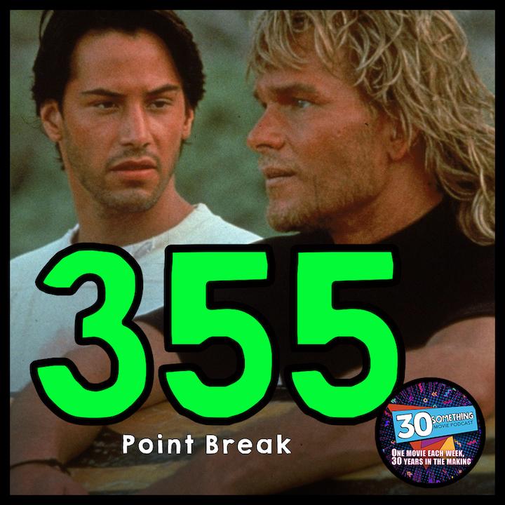 "Episode #355: ""Utah! Get me two!""   Point Break (1991)"