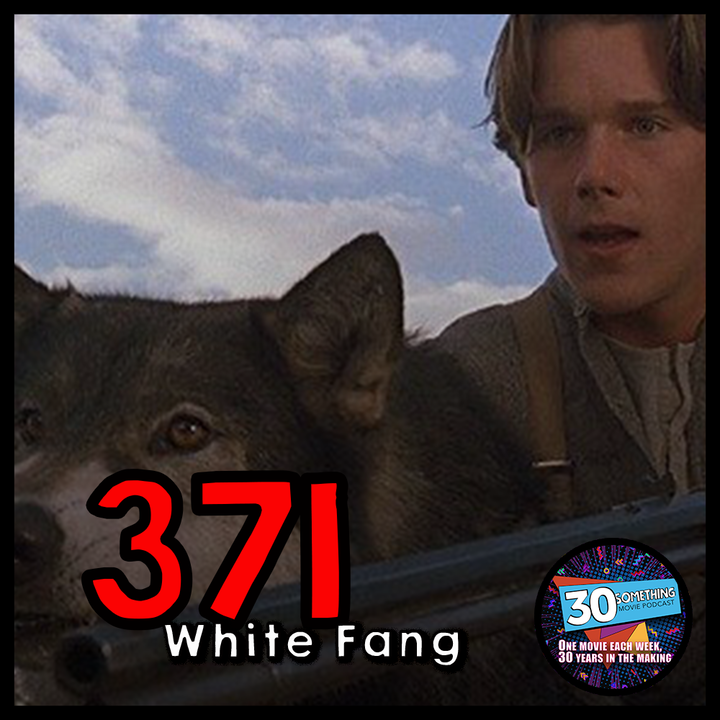 """Episode #371: """"Everybody finds a little gold dust""""   White Fang (1991)"""