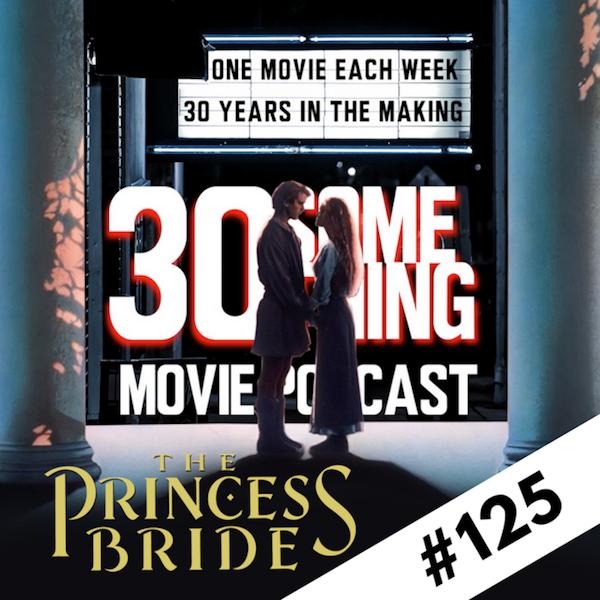 "Episode #125: ""Episode of Unusual Size"" | The Princess Bride (1987) Image"
