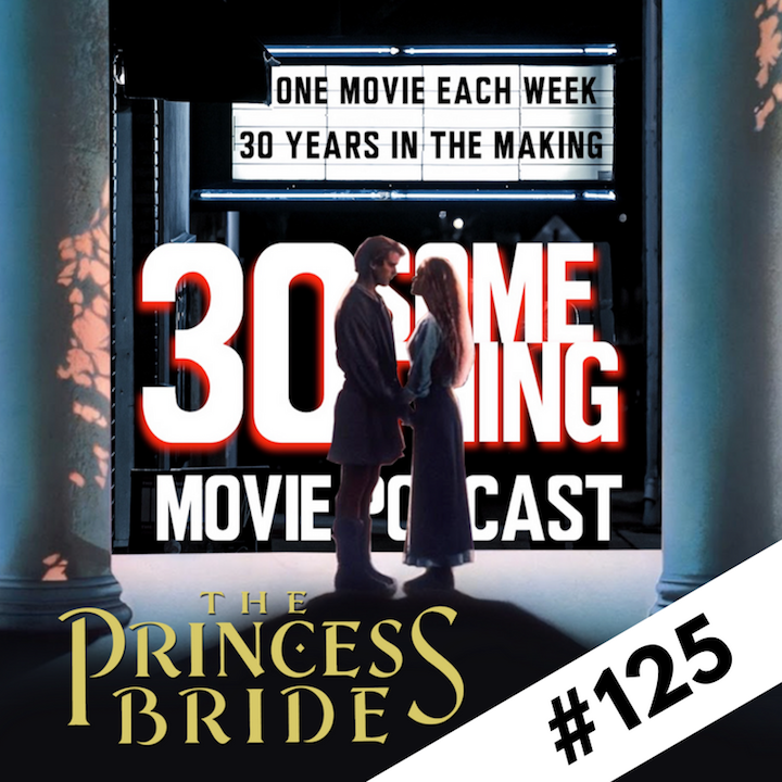 "Episode #125: ""Episode of Unusual Size"" | The Princess Bride (1987)"