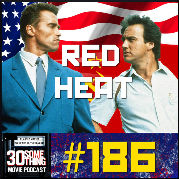 """Episode #186: """"The crime is organized; the police is not""""   Red Heat (1988) Image"""