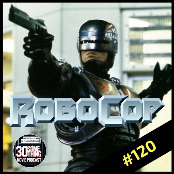 "Episode #120: ""Your Move, Creep"" | Robocop (1987) Image"