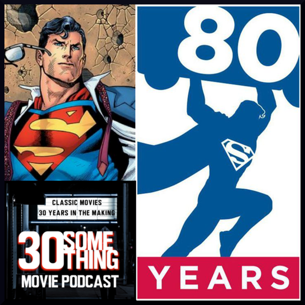 Episode #181: 80 Years of Superman — Part 1 Image