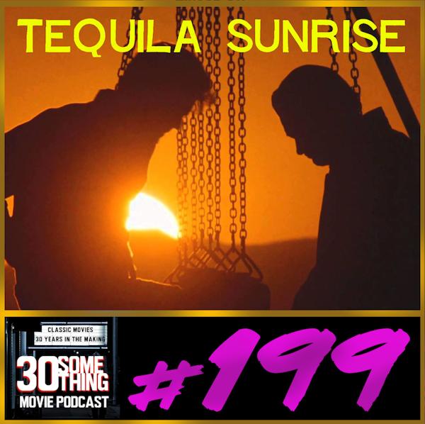 "Episode #199: ""You Shot Me"" | Tequila Sunrise (1988) Image"