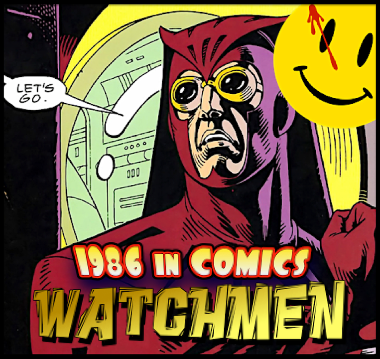 "Episode #87: Comics in 1986 | ""Watchmen"" (1986)"