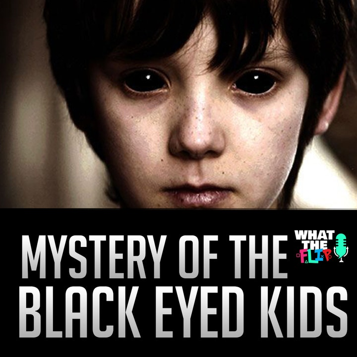 011 - The mystery of the Black Eyed Kids!? (Solved?)