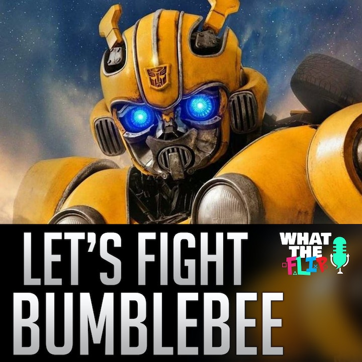 031 - Let's Fight Bumblebee