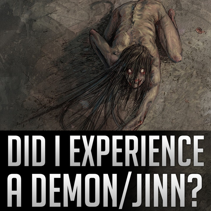 032 - Did I experience a Demon/Jinn or something else in Dubai?