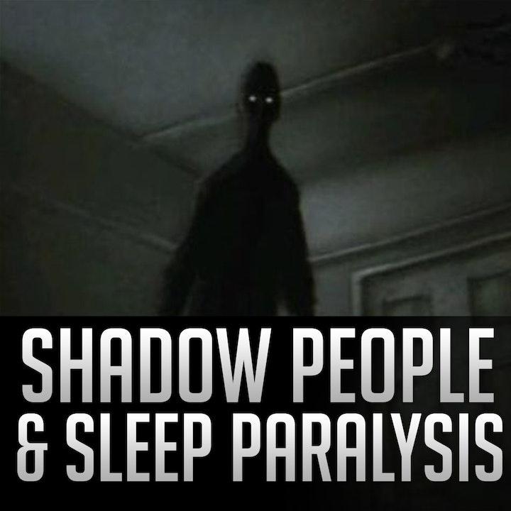 037 - Shadow People & Sleep Paralysis
