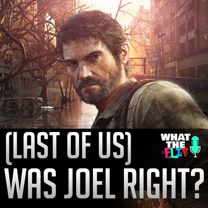 038 - Was Joel right? (in the Last of Us Part 01)