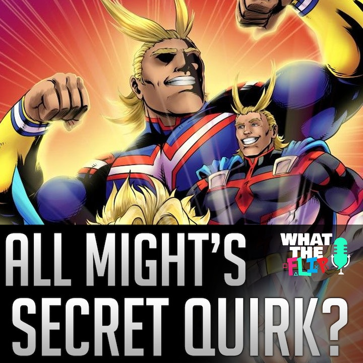 040 - All Might's Secret Quirk!? (My Hero Academia Theories)