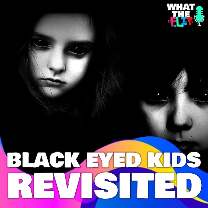 055 - Black Eyed Kids Revisited!! (They invited them in!??)