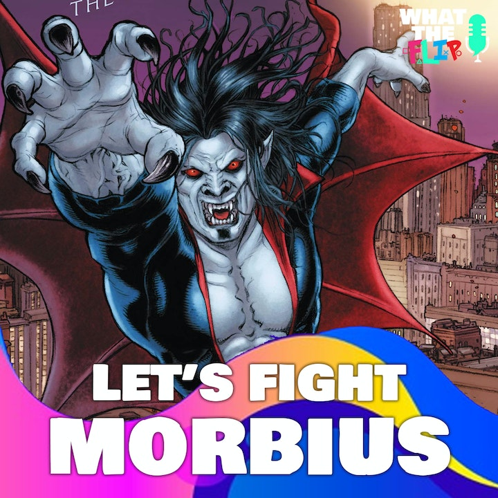 058 - Let's Fight - Morbius (Role Play Edition)