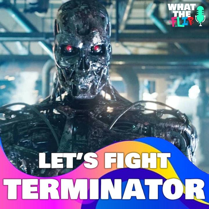 060 - Let's Fight - Terminator!