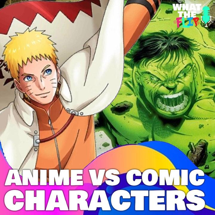 053 - Anime vs Comic Characters! Who wins!?