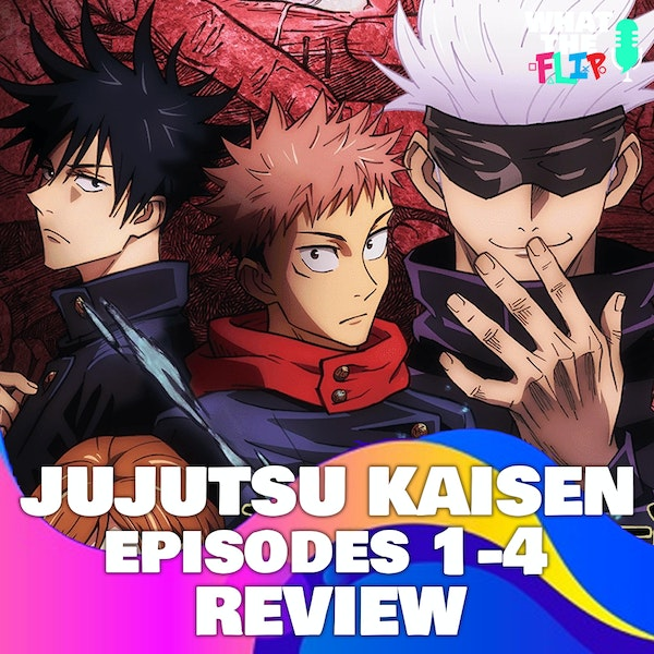 Jujutsu Kaisen (Episodes 1-4) Impressions and Review