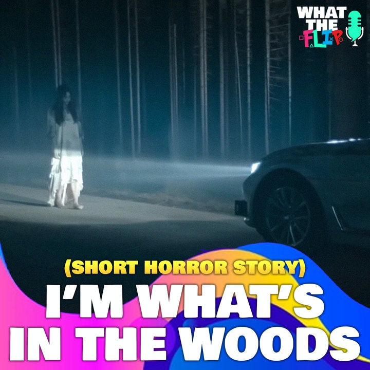 I'm What's in the woods - (Halloween Story Special)