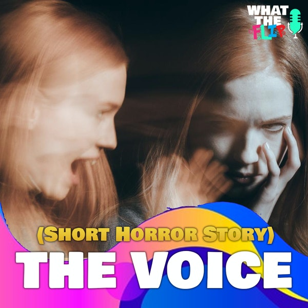 The Voice - (Halloween Story Special)