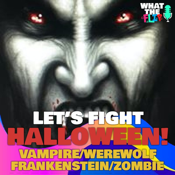 Let's Fight - A Vampire, Werewolf, Zombie and  Frankenstein's  Monster (Halloween Special)