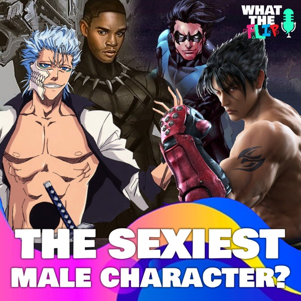 063 - Sexiest Male Character Ever!?? (Anime/Comics/Games)