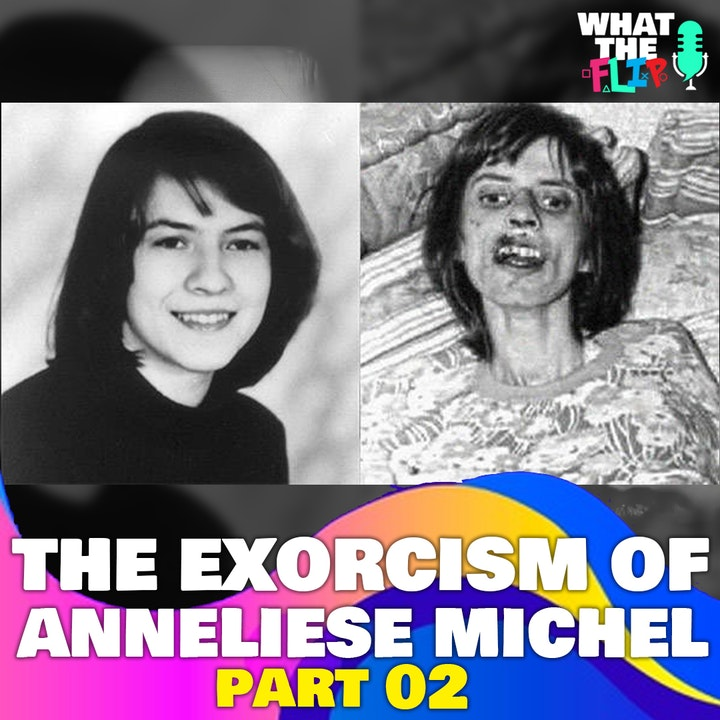067 - The Exorcism of  Anneliese Michel (Part 02)