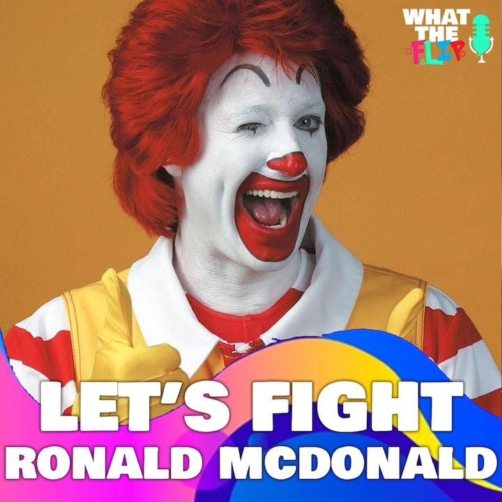 068 - Let's Fight - Ronald McDonald!?