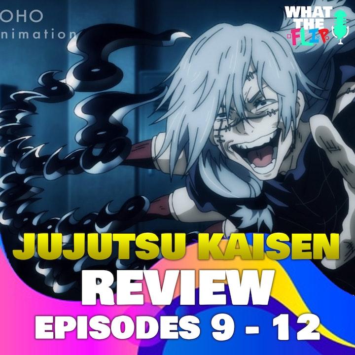 Jujutsu Kaisen (Episodes 9-12) Review