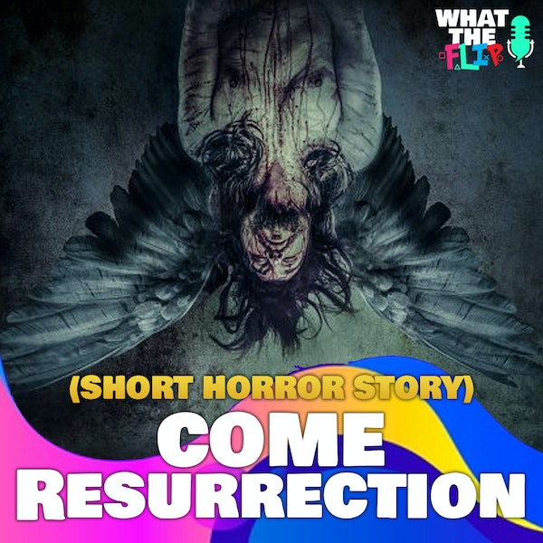 Come Resurrection - (Halloween Story Special)