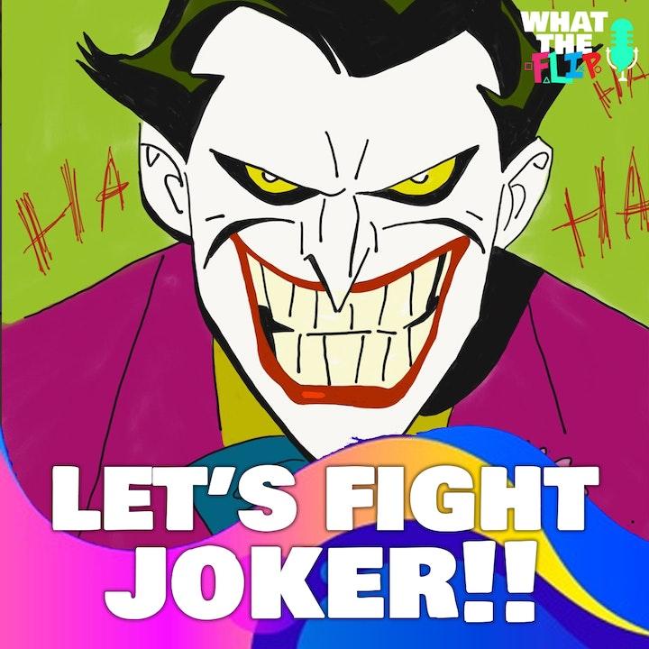 085 - Let's Fight - The Joker!!?