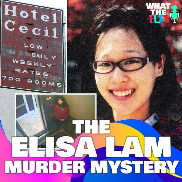 086 - The Vanishing of Elisa Lam Mystery!?