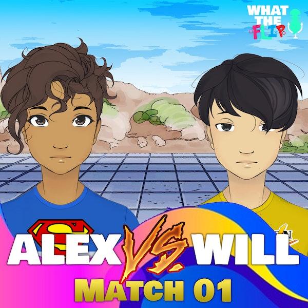 100a - Alex vs Will [Match 01]