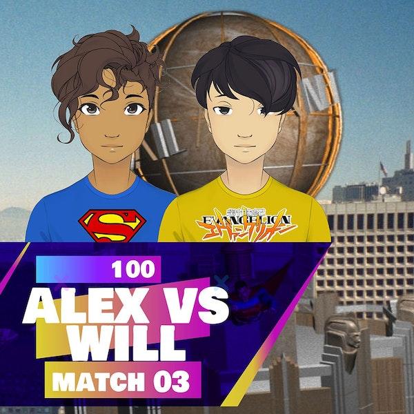100g - Alex vs Will [Match 03]