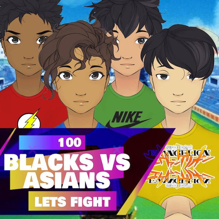 100c - Let's Fight - Blacks VS Asians (2nd fight)