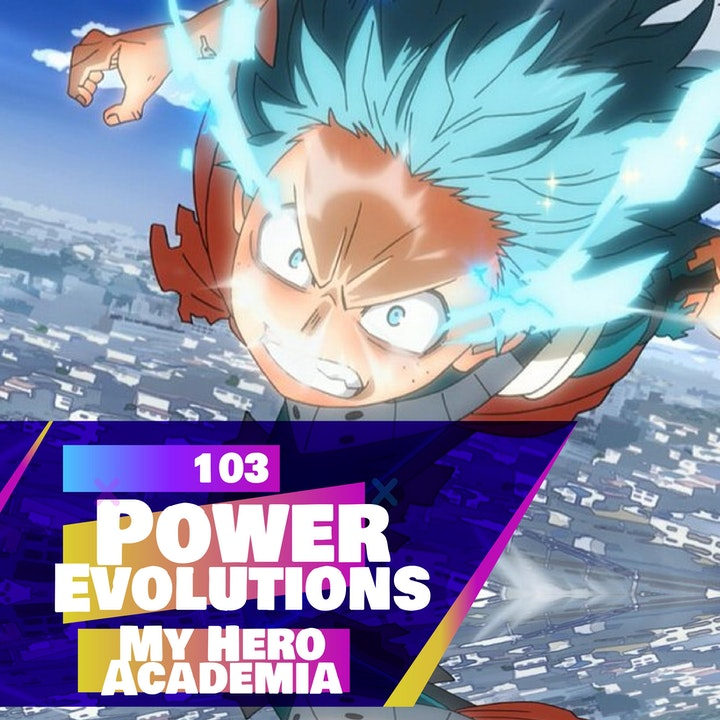 103 - My Hero Academia Power Evolution Theories