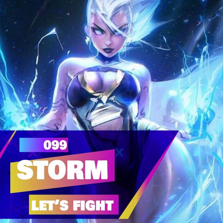 099 - Let's Fight - Storm (Marvel's X-Men)