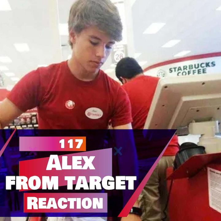 117b - Alex from Target (REACTION) BLOOPER