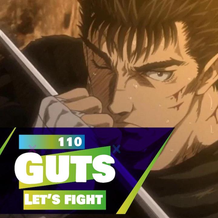 110 - Let's Fight - Guts (Berserk Manga/Anime)