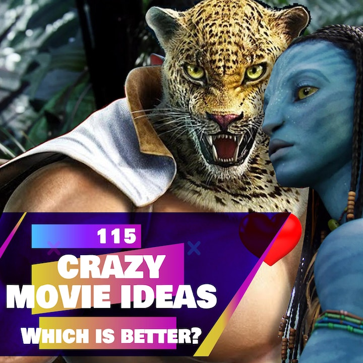 115 - Crazy Movie Ideas (Which one would you watch!?)