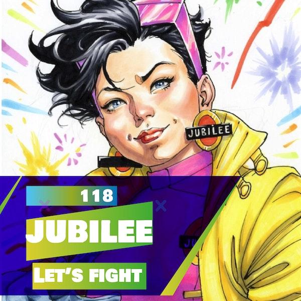 118 - Let's Fight - Jubilee (X-Men)