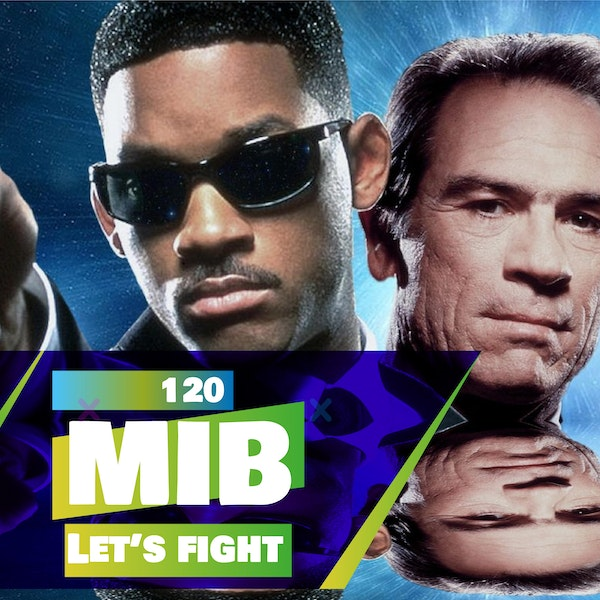 120 - Let's Fight - MiB (Will Smith & Tommy Lee Jones)