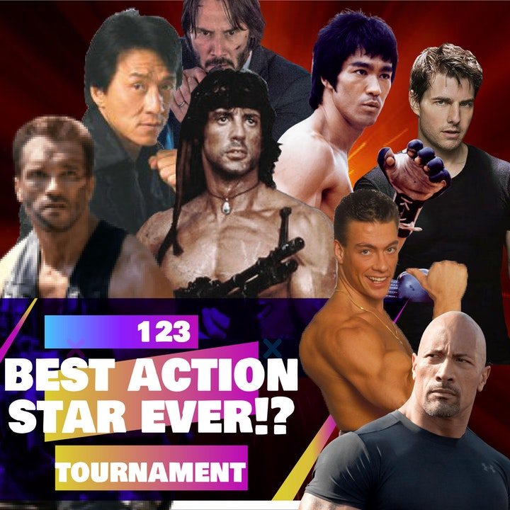 123 - Best Action Star Ever!? (Tournament discussion)